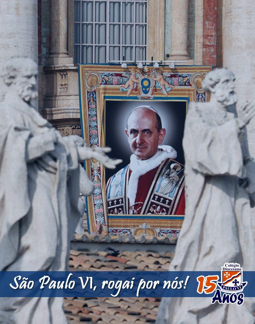 Papa Paulo VI é canonizado - São Paulo VI, rogai por nós!